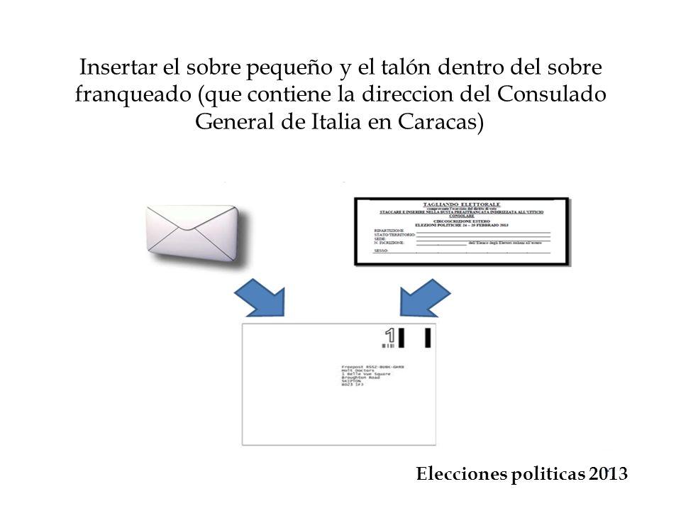 Insertar el sobre pequeño y el talón dentro del sobre franqueado (que contiene la direccion del Consulado General de Italia en Caracas)