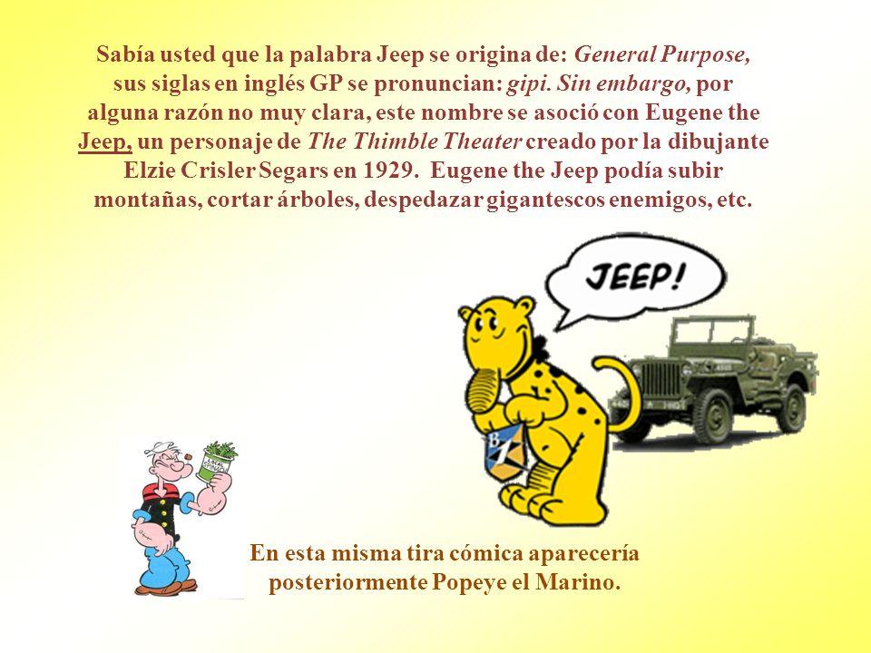 Sabía usted que la palabra Jeep se origina de: General Purpose,