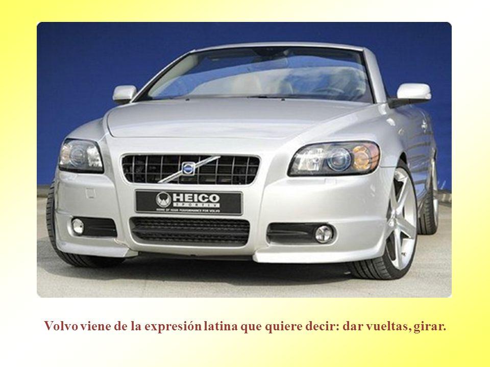 Volvo viene de la expresión latina que quiere decir: dar vueltas, girar.