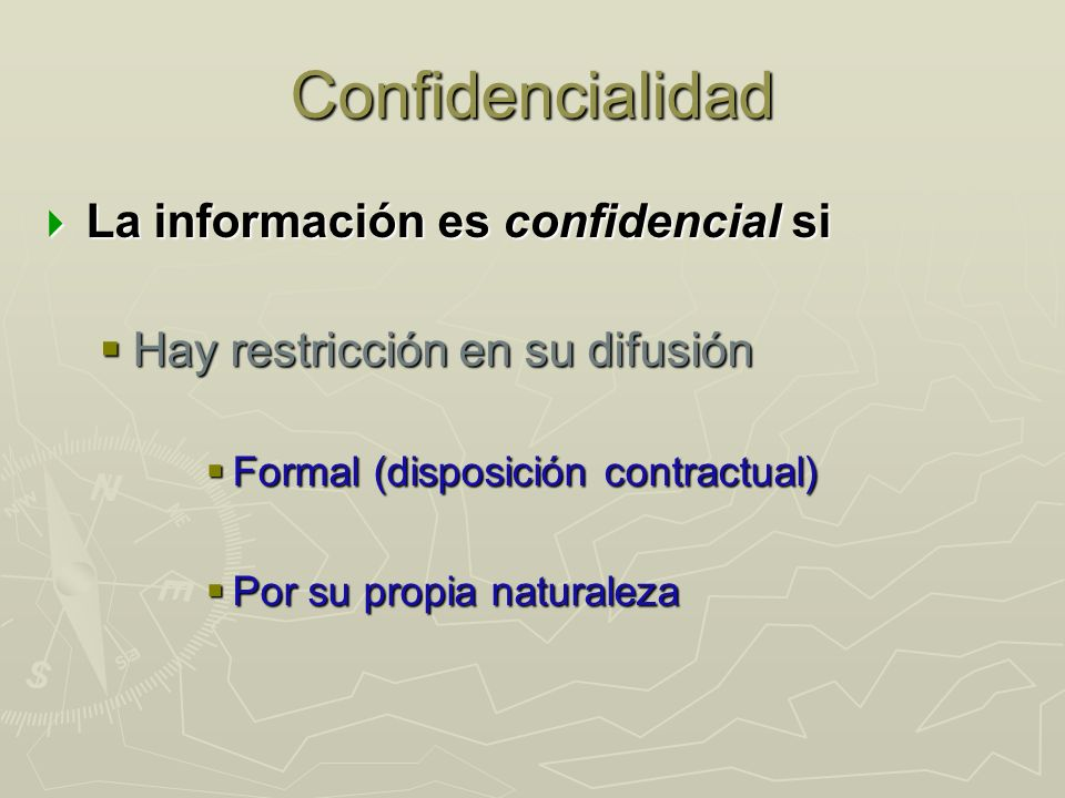 Confidencialidad La información es confidencial si