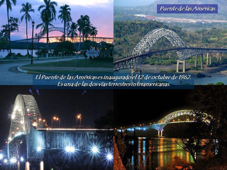 El Puente de las Américas es inaugurado el 12 de octubre de 1962.