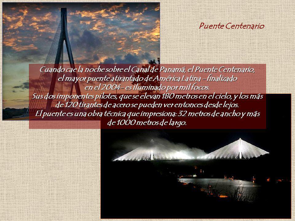 Puente Centenario Cuando cae la noche sobre el Canal de Panamá, el Puente Centenario, el mayor puente atirantado de América Latina –finalizado.