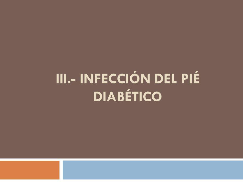 III.- Infección del pié diabético