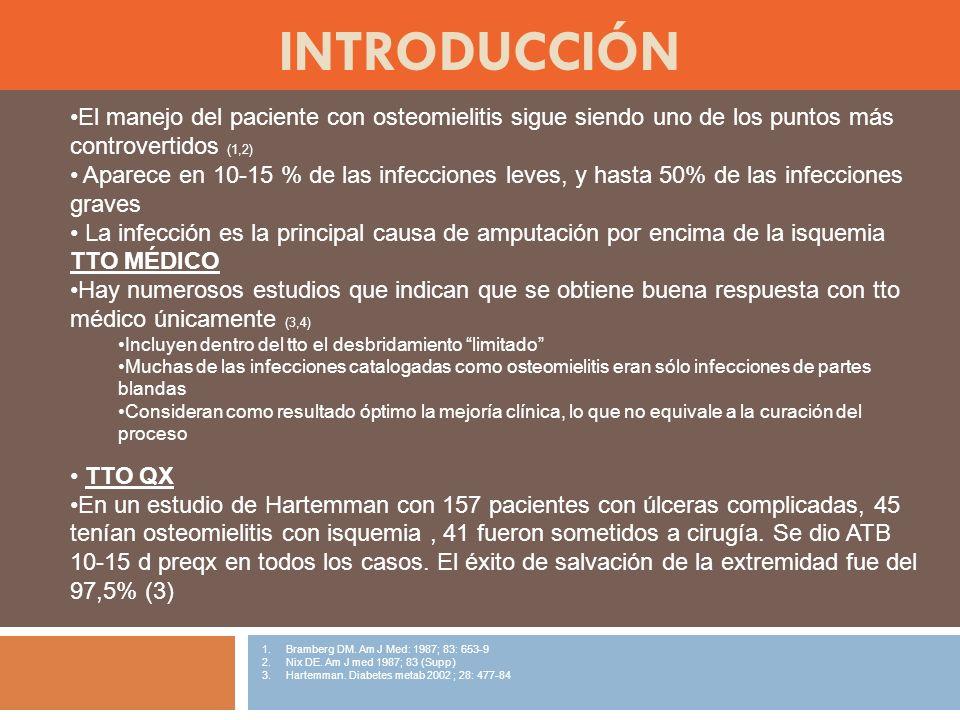 introducción El manejo del paciente con osteomielitis sigue siendo uno de los puntos más controvertidos (1,2)
