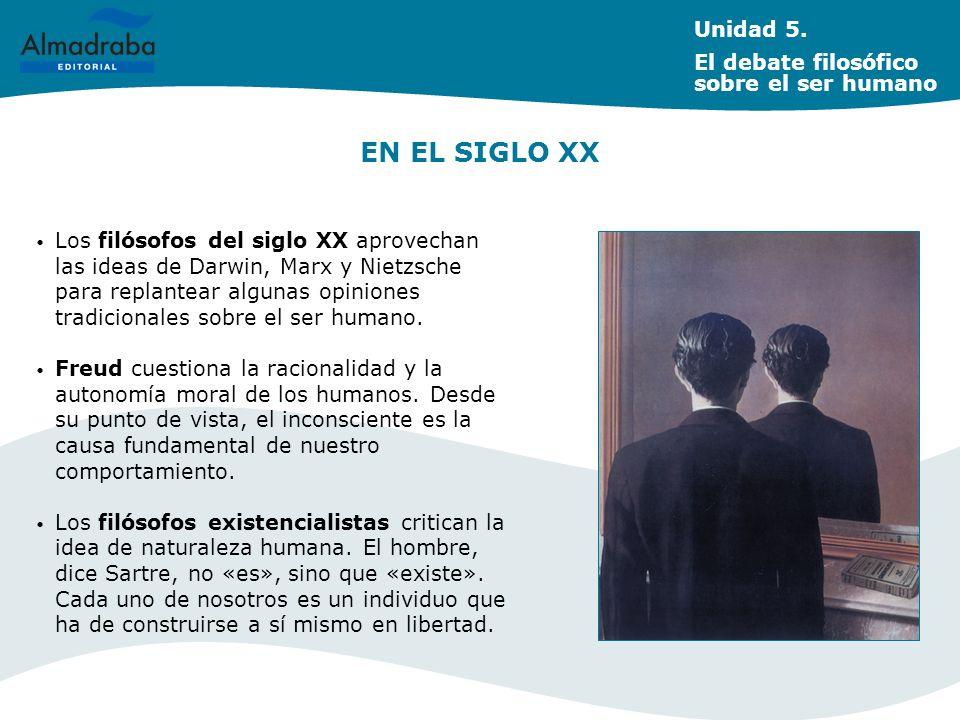 EN EL SIGLO XX Unidad 5. El debate filosófico sobre el ser humano