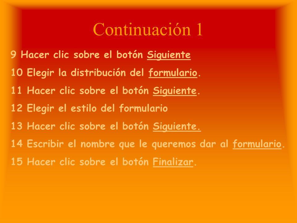 Continuación 1 9 Hacer clic sobre el botón Siguiente