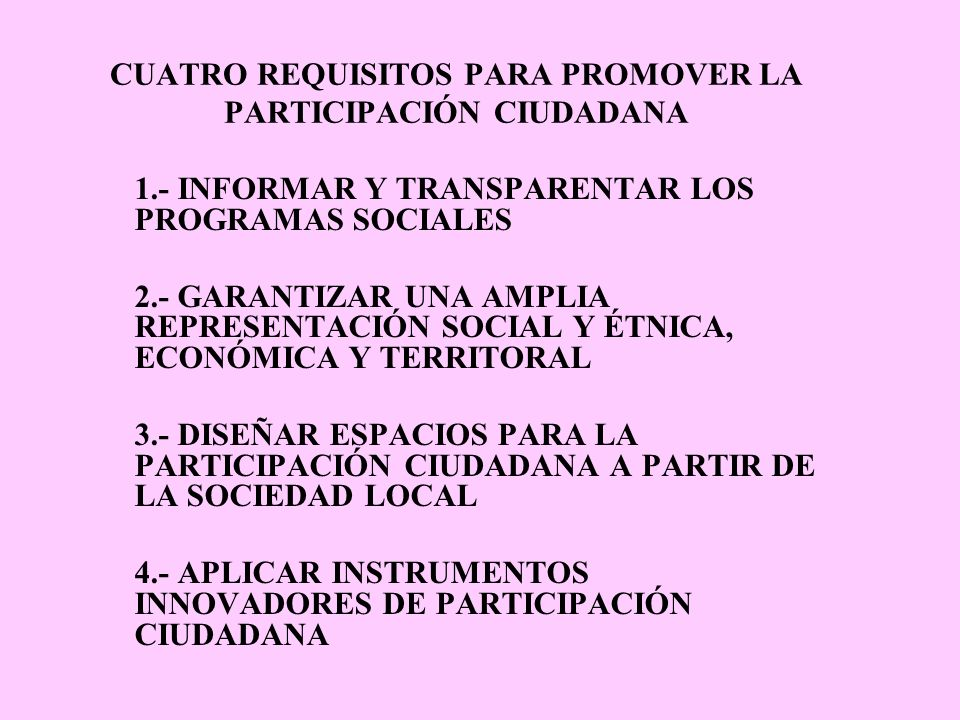 CUATRO REQUISITOS PARA PROMOVER LA PARTICIPACIÓN CIUDADANA