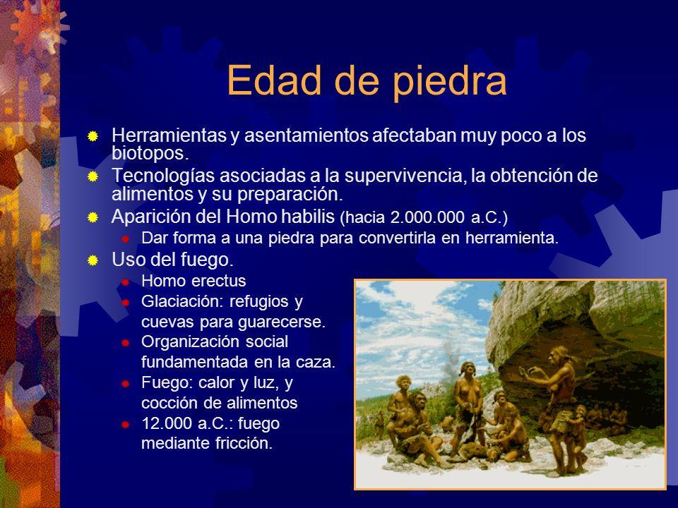 Edad de piedra Herramientas y asentamientos afectaban muy poco a los biotopos.