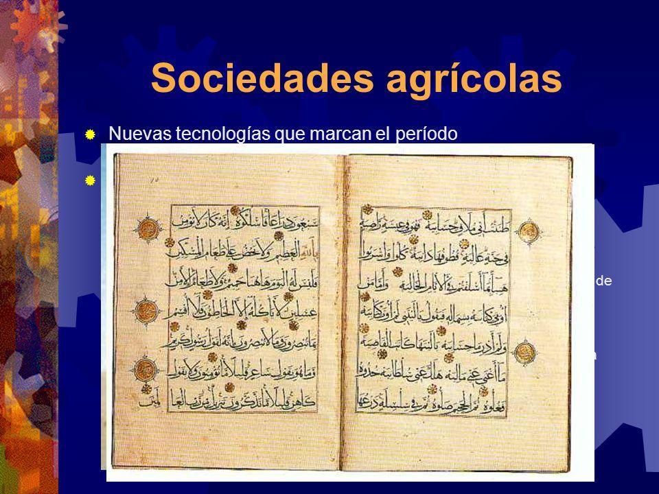 Sociedades agrícolas Nuevas tecnologías que marcan el período