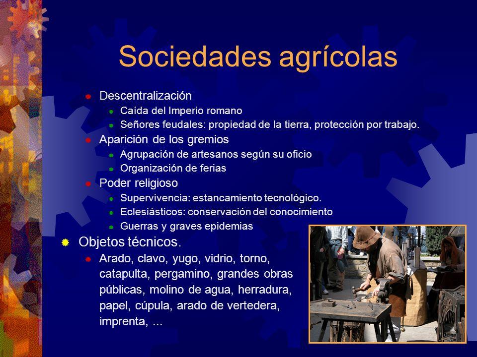 Sociedades agrícolas Objetos técnicos. Descentralización