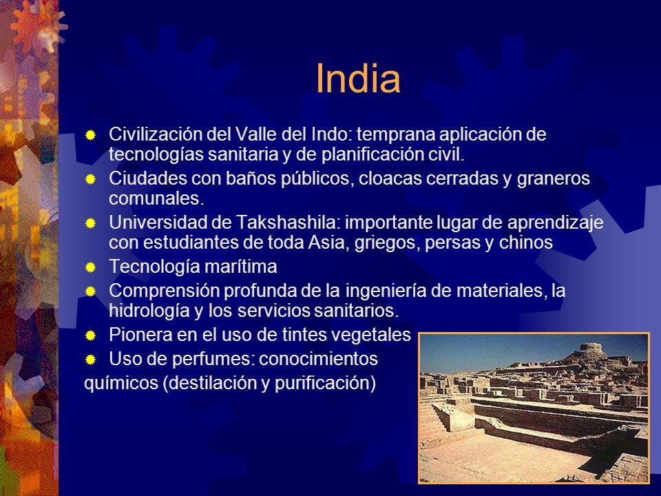 India Civilización del Valle del Indo: temprana aplicación de tecnologías sanitaria y de planificación civil.