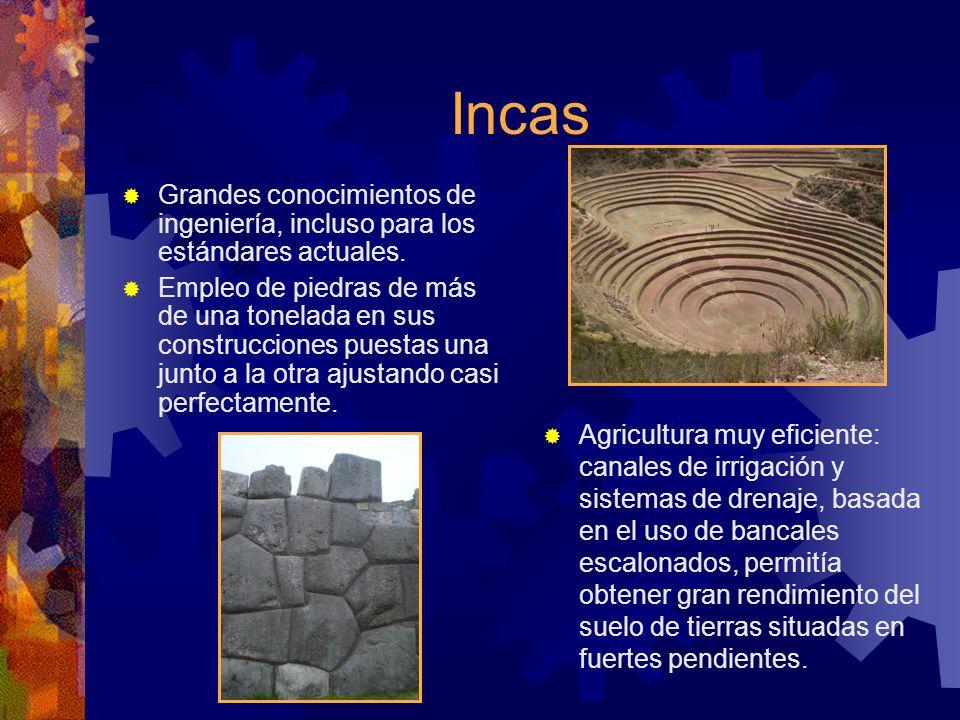 Incas Grandes conocimientos de ingeniería, incluso para los estándares actuales.