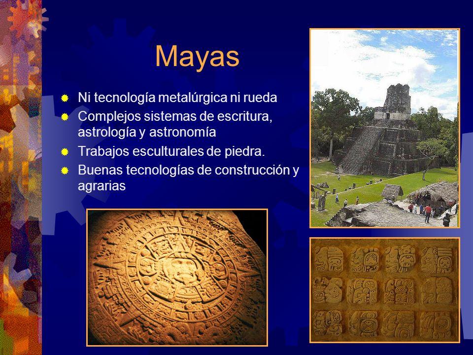 Mayas Ni tecnología metalúrgica ni rueda