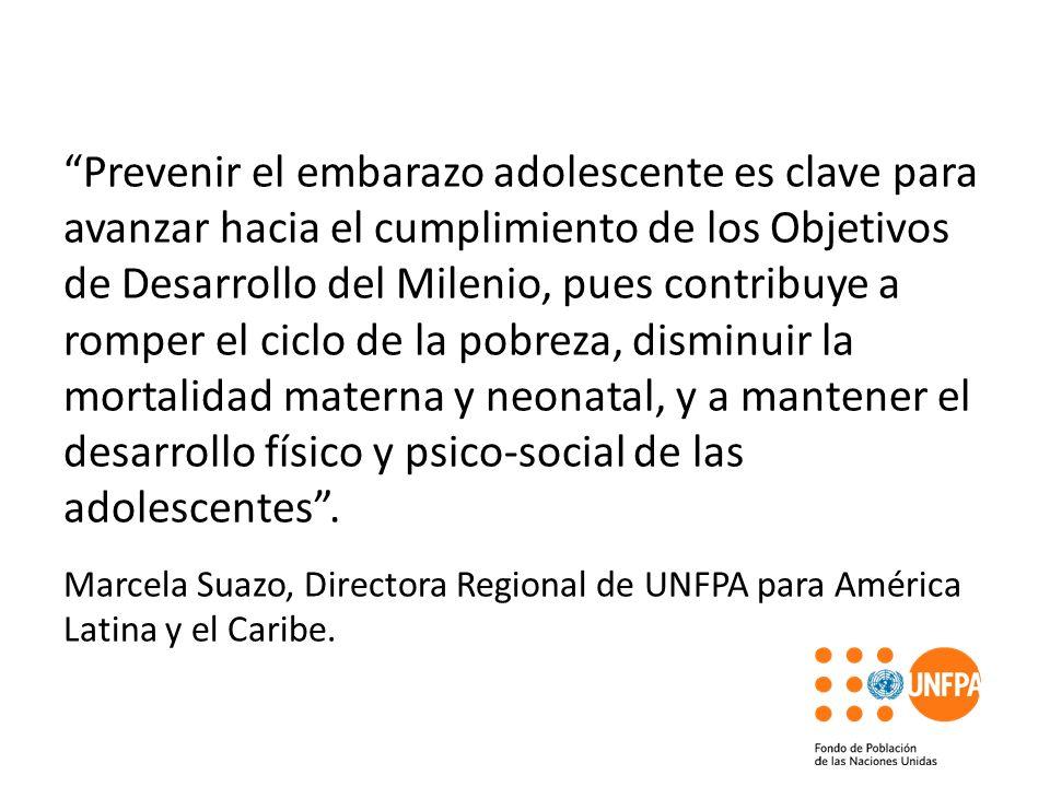 Prevenir el embarazo adolescente es clave para avanzar hacia el cumplimiento de los Objetivos de Desarrollo del Milenio, pues contribuye a romper el ciclo de la pobreza, disminuir la mortalidad materna y neonatal, y a mantener el desarrollo físico y psico-social de las adolescentes .