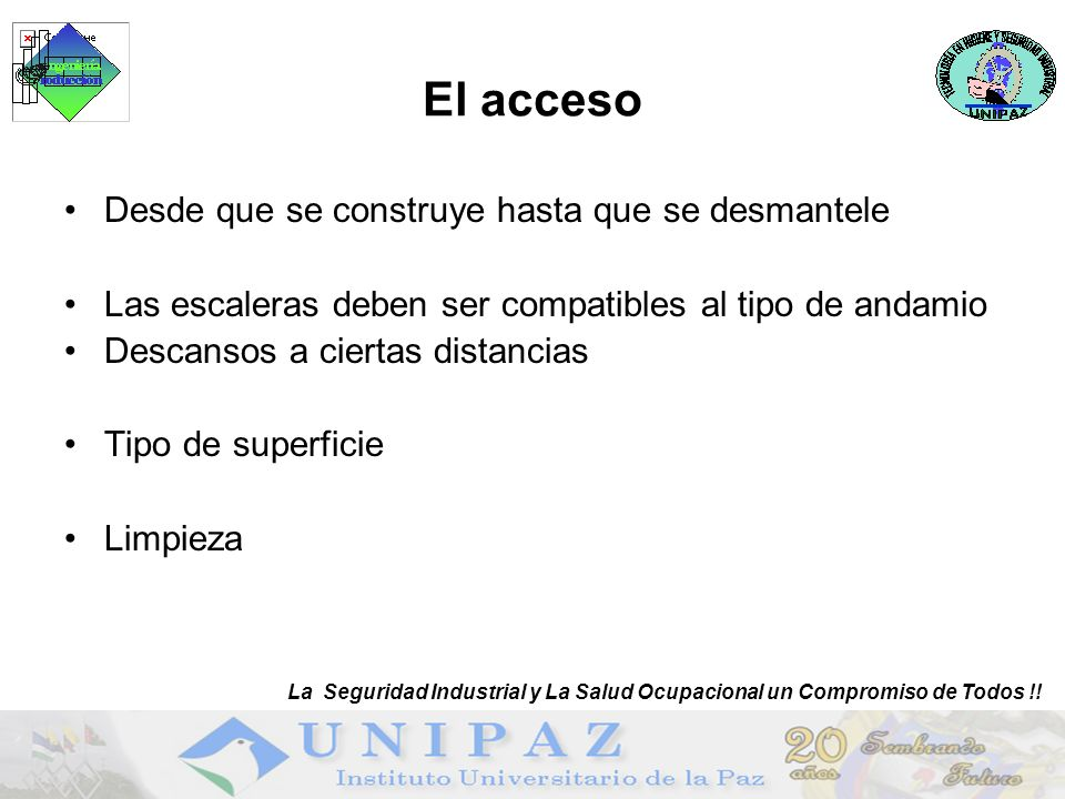 El acceso Desde que se construye hasta que se desmantele