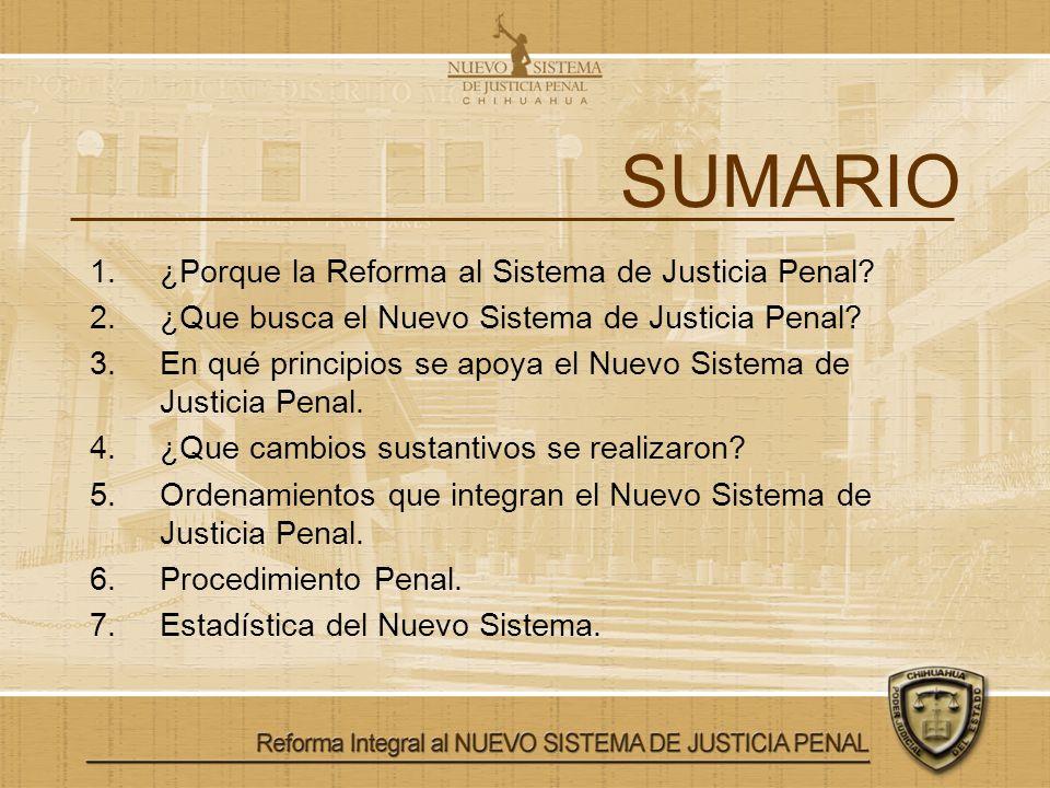 SUMARIO ¿Porque la Reforma al Sistema de Justicia Penal