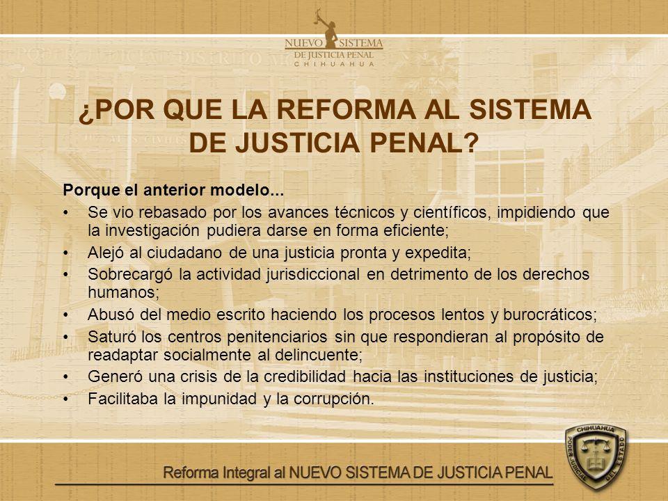 ¿POR QUE LA REFORMA AL SISTEMA DE JUSTICIA PENAL