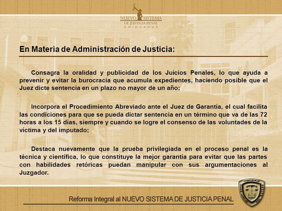 En Materia de Administración de Justicia: