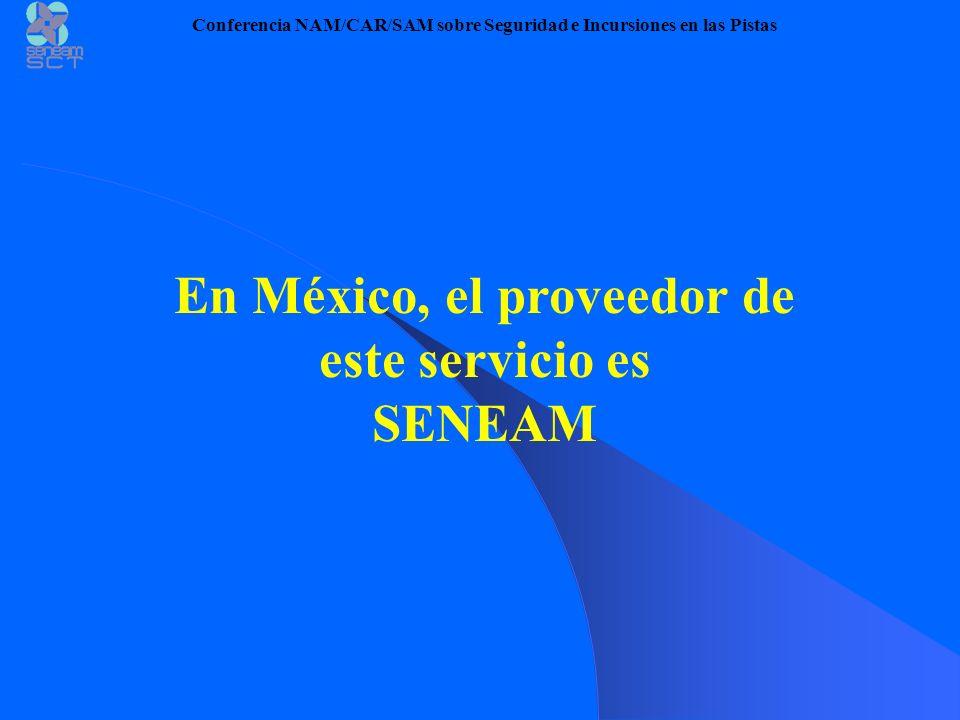 En México, el proveedor de este servicio es SENEAM