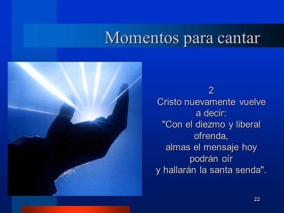 Momentos para cantar 2 Cristo nuevamente vuelve a decir: