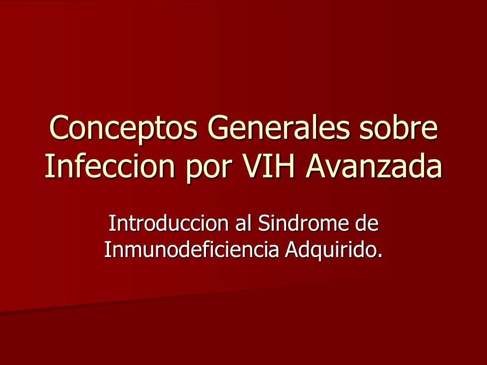 Conceptos Generales sobre Infeccion por VIH Avanzada