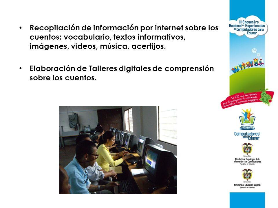 Recopilación de información por internet sobre los cuentos: vocabulario, textos informativos, imágenes, videos, música, acertijos.