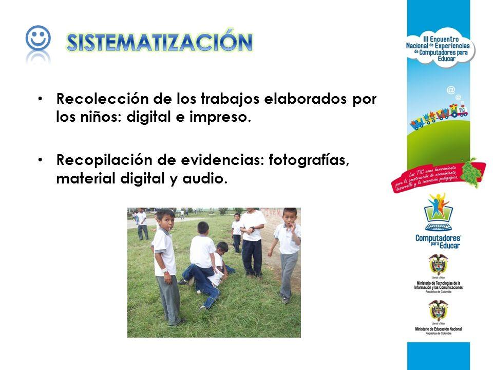 SISTEMATIZACIÓN. Recolección de los trabajos elaborados por los niños: digital e impreso.