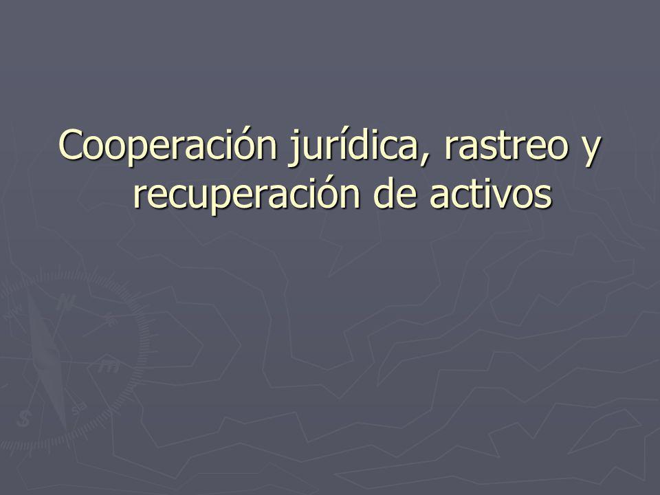 Cooperación jurídica, rastreo y recuperación de activos