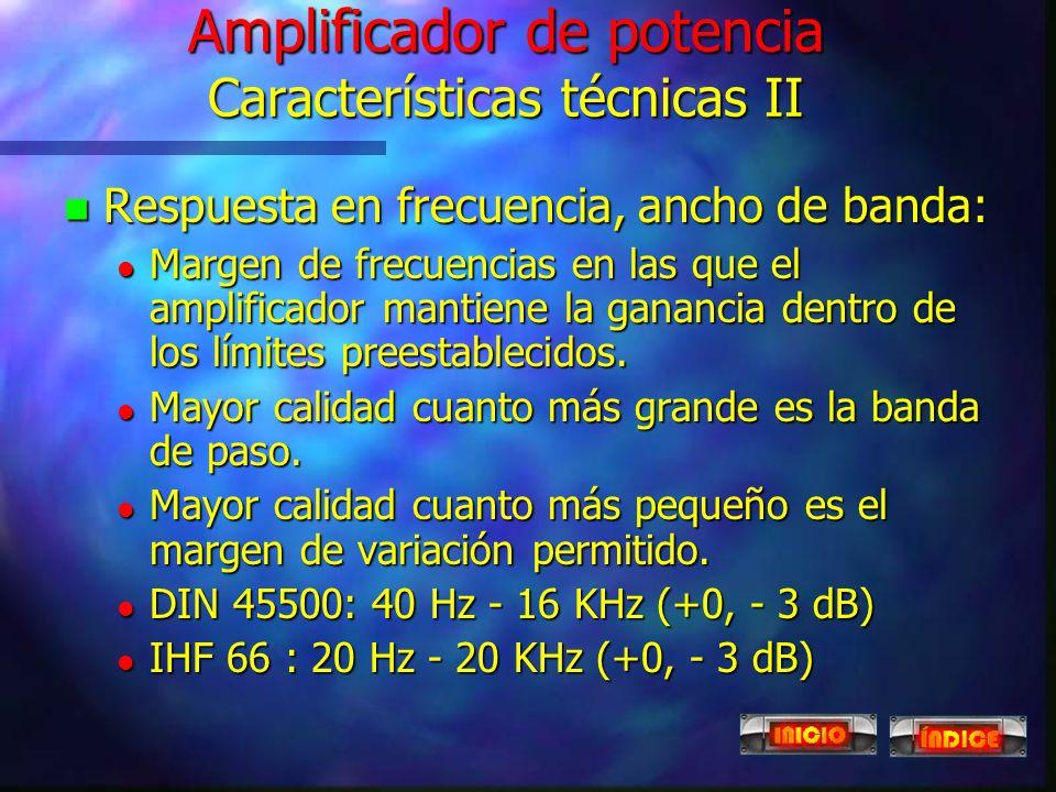 Amplificador de potencia Características técnicas II