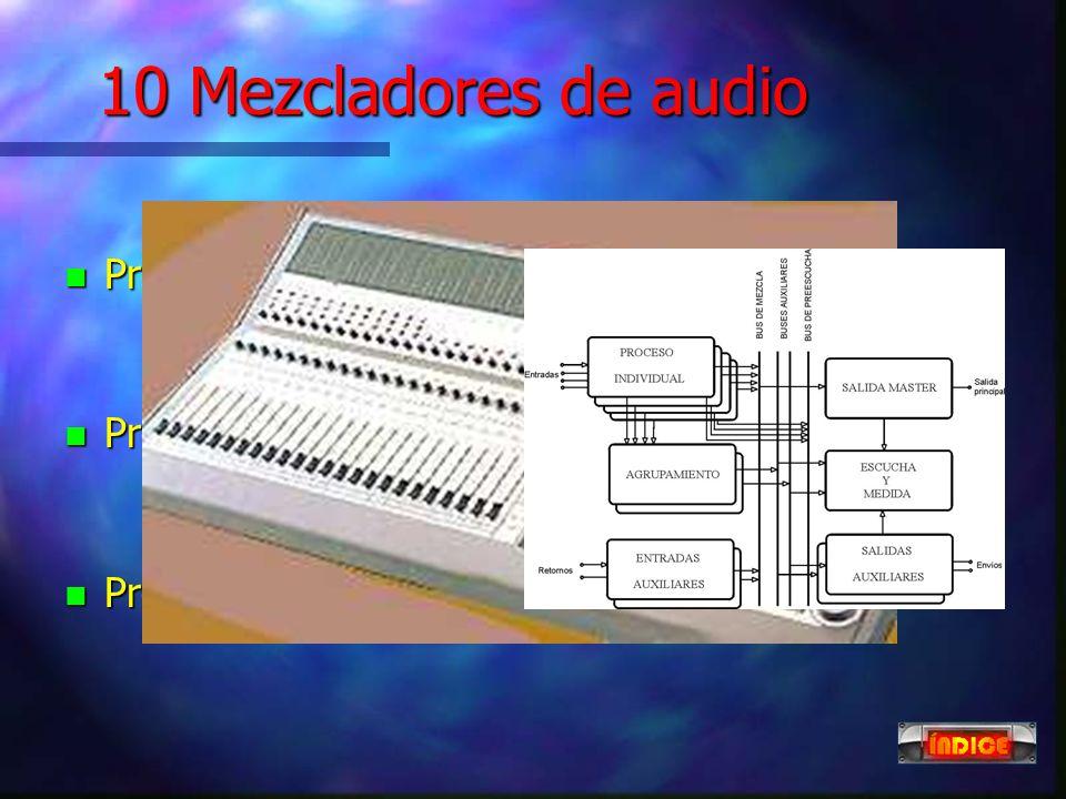 10 Mezcladores de audio Proceso individual Proceso por grupo
