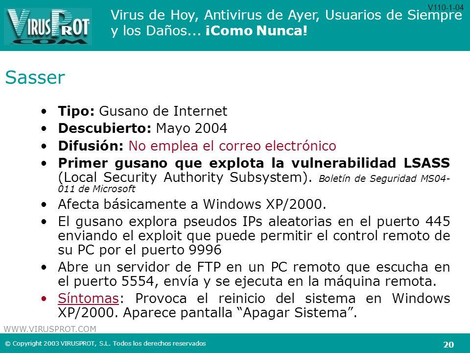 Sasser Tipo: Gusano de Internet Descubierto: Mayo 2004