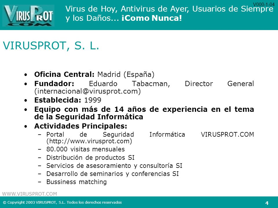 VIRUSPROT, S. L. Oficina Central: Madrid (España)