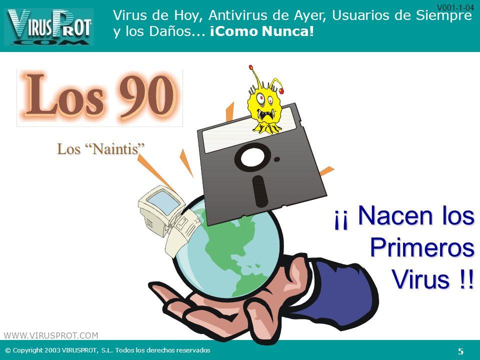 V001-1-04 Los Naintis ¡¡ Nacen los Primeros Virus !!