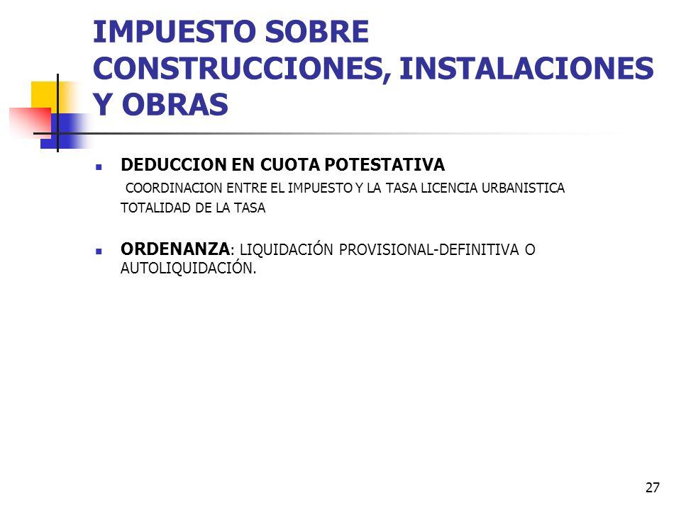 IMPUESTO SOBRE CONSTRUCCIONES, INSTALACIONES Y OBRAS