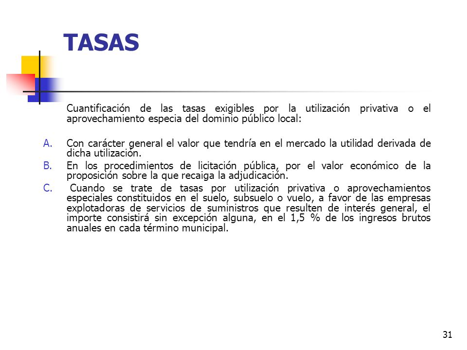 TASAS Cuantificación de las tasas exigibles por la utilización privativa o el aprovechamiento especia del dominio público local: