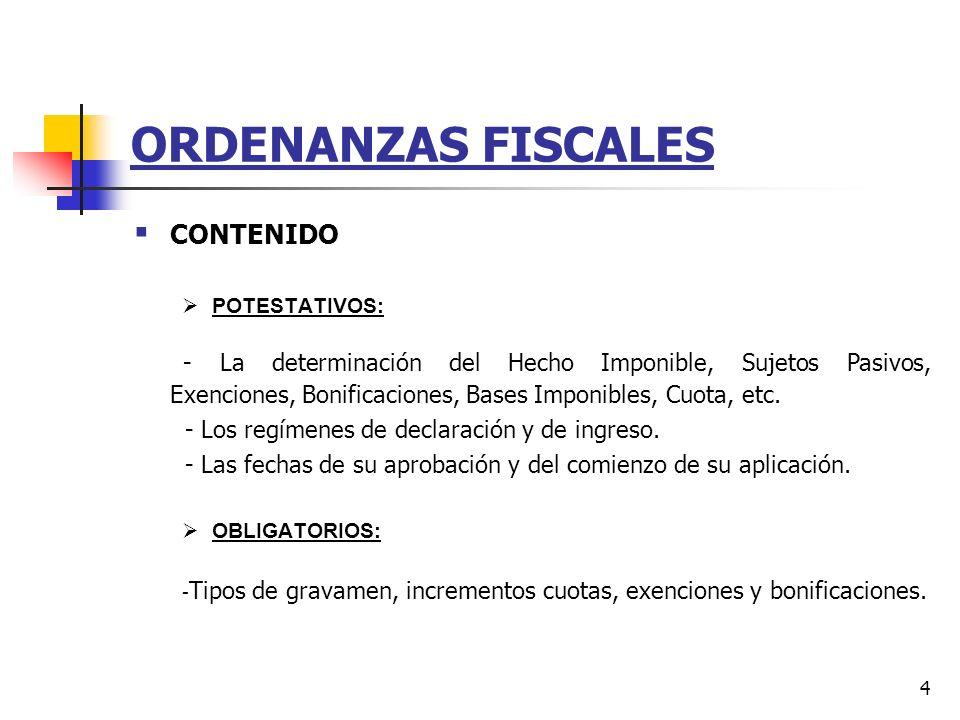 ORDENANZAS FISCALES CONTENIDO. POTESTATIVOS: