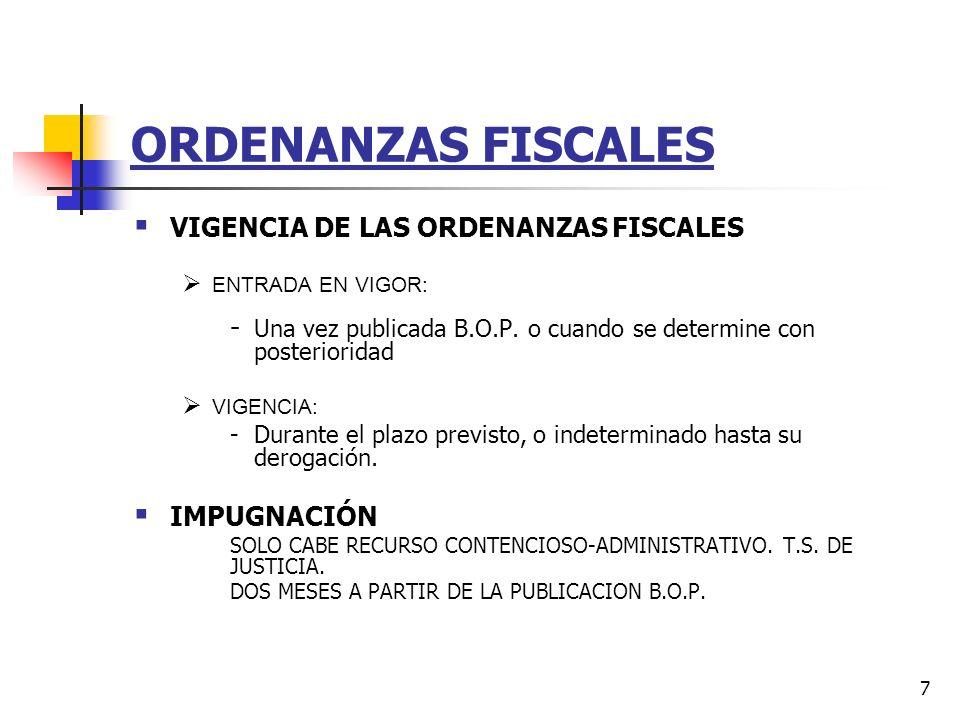 ORDENANZAS FISCALES VIGENCIA DE LAS ORDENANZAS FISCALES IMPUGNACIÓN