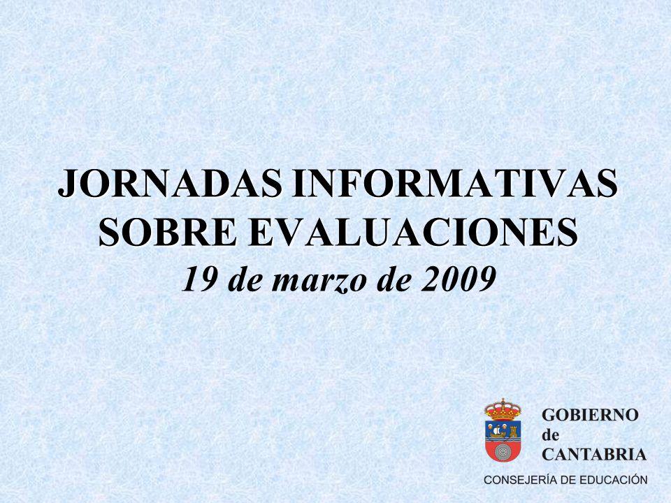 JORNADAS INFORMATIVAS SOBRE EVALUACIONES 19 de marzo de 2009