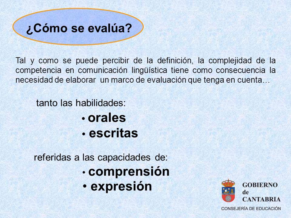 • escritas • expresión ¿Cómo se evalúa tanto las habilidades: