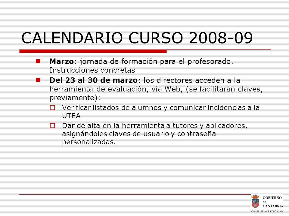 CALENDARIO CURSO 2008-09 Marzo: jornada de formación para el profesorado. Instrucciones concretas.