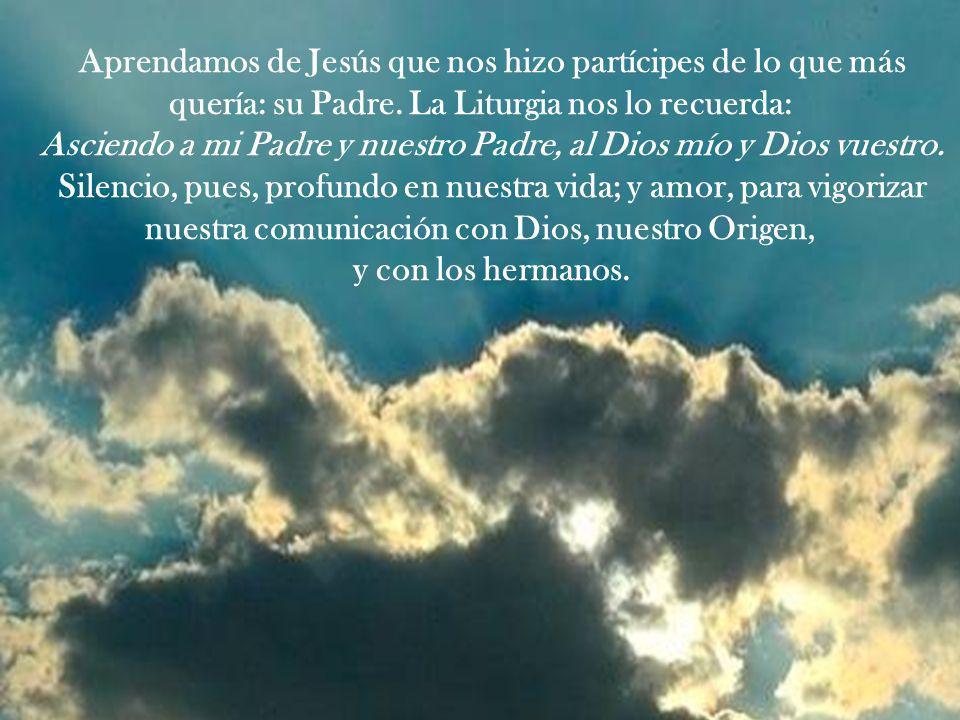 Asciendo a mi Padre y nuestro Padre, al Dios mío y Dios vuestro.