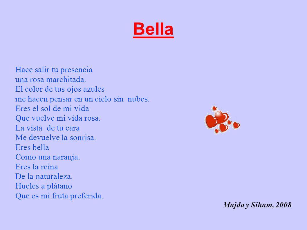 Bella Hace salir tu presencia una rosa marchitada.