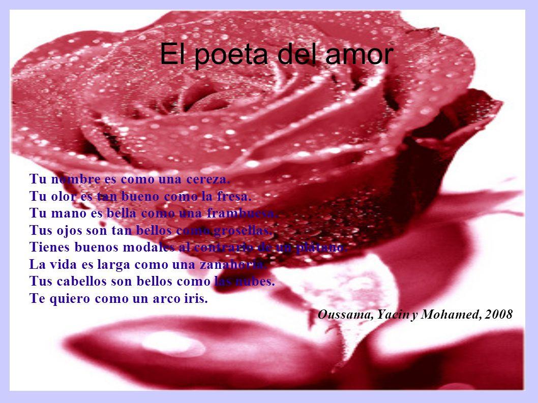 El poeta del amor Tu nombre es como una cereza.