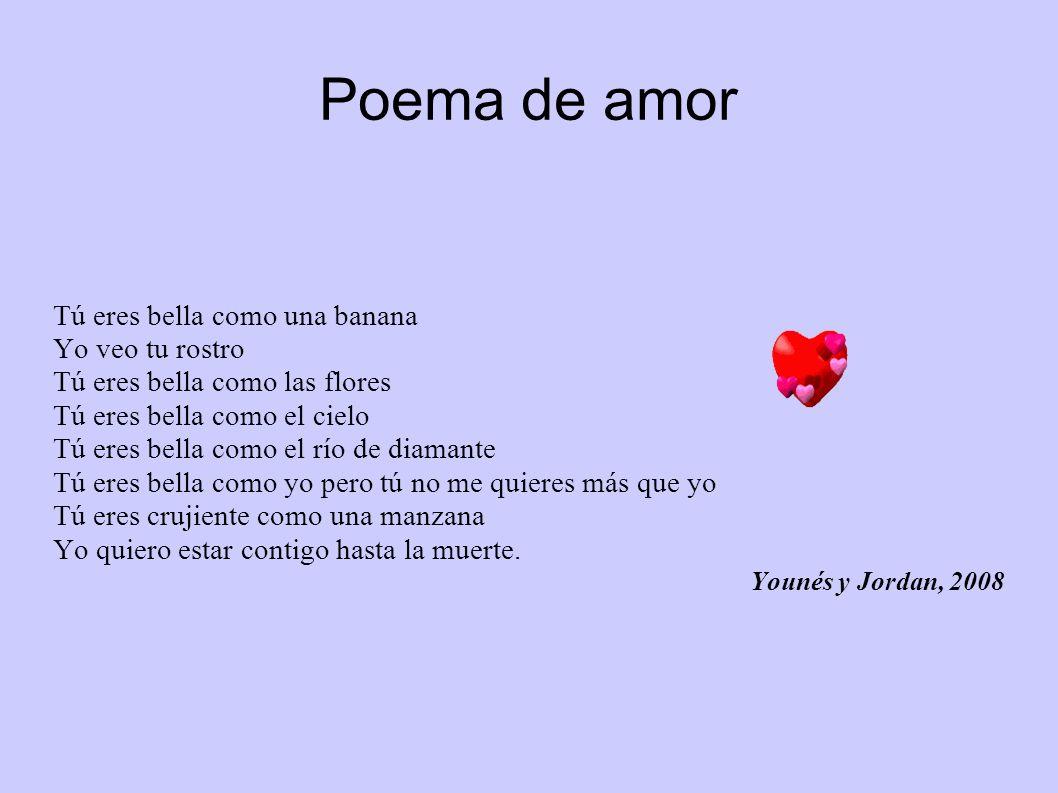 Poema de amor Tú eres bella como una banana Yo veo tu rostro