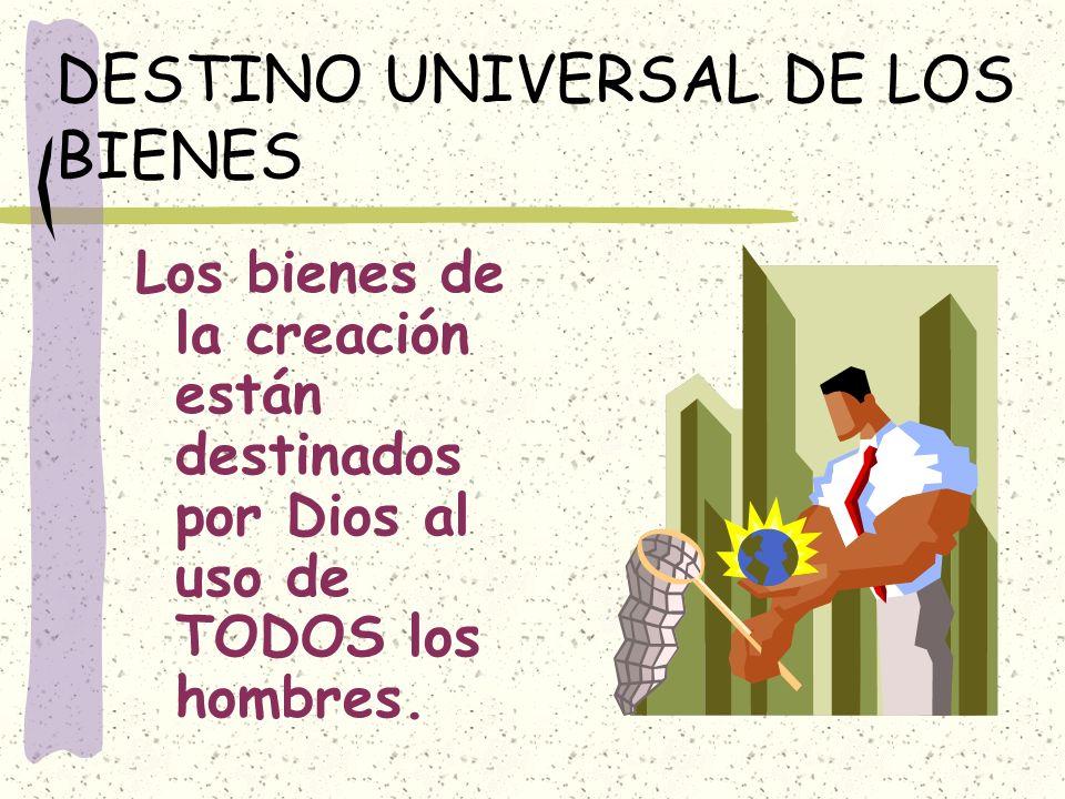 DESTINO UNIVERSAL DE LOS BIENES