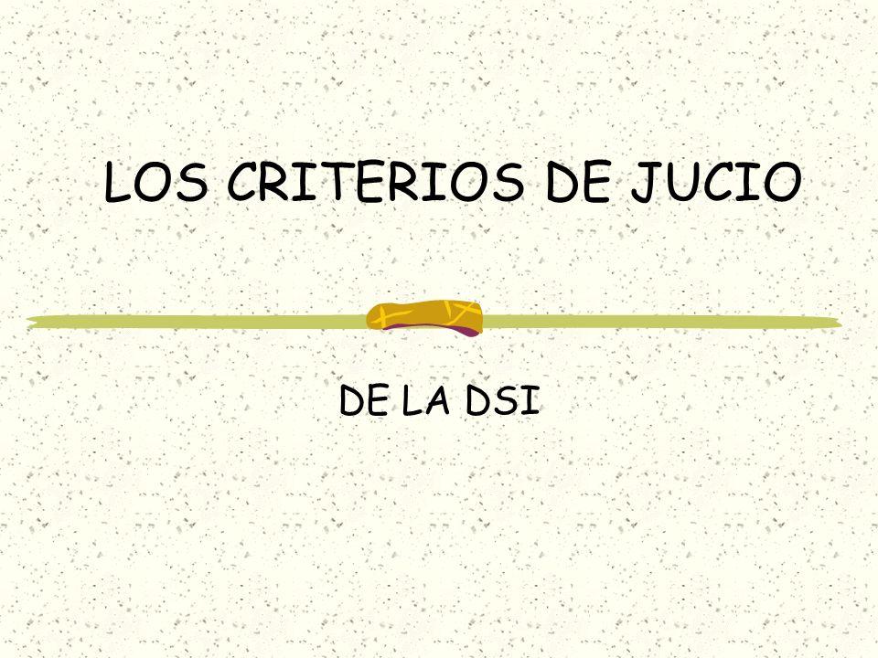 LOS CRITERIOS DE JUCIO DE LA DSI