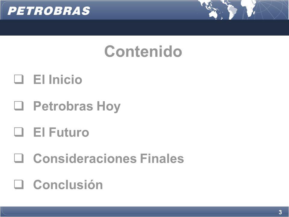 Contenido El Inicio Petrobras Hoy El Futuro Consideraciones Finales