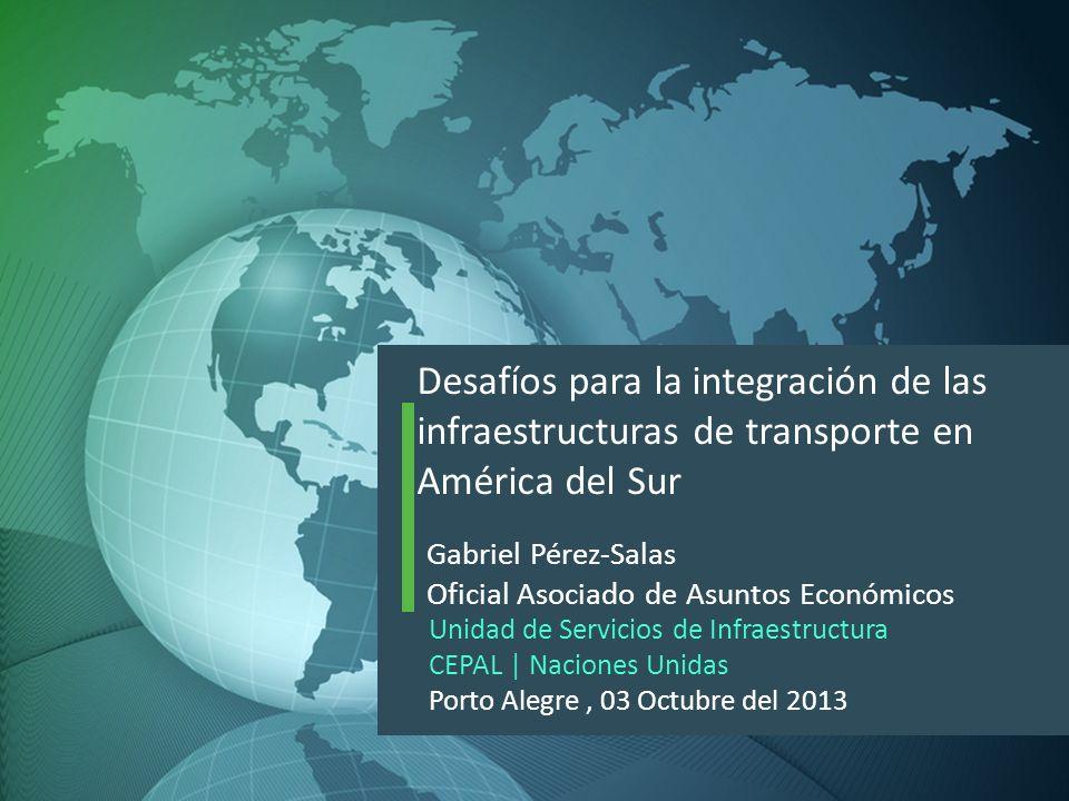 Desafíos para la integración de las infraestructuras de transporte en América del Sur