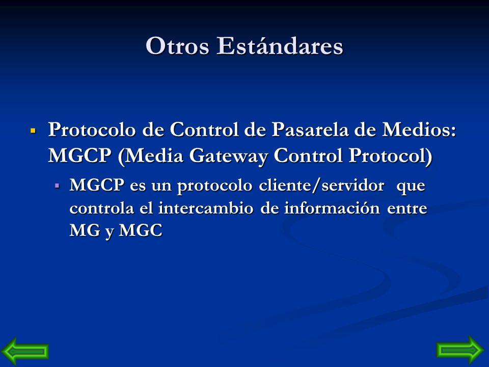 Otros Estándares Protocolo de Control de Pasarela de Medios: MGCP (Media Gateway Control Protocol)
