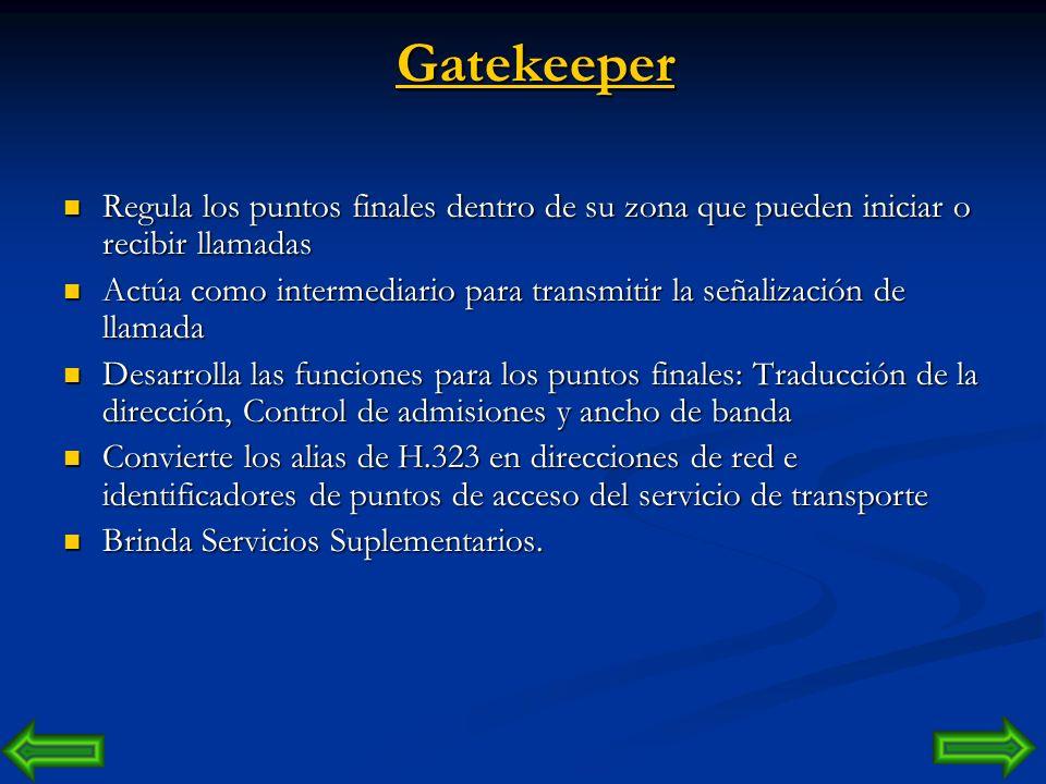 Gatekeeper Regula los puntos finales dentro de su zona que pueden iniciar o recibir llamadas.